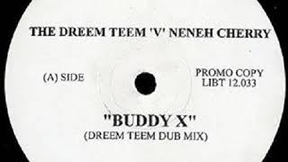 Buddy X - Dreem Teem feat Neheh Cherry