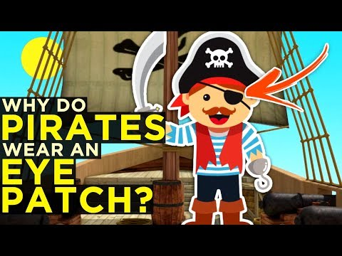 Why Do Pirates Wear An Eye Patch?