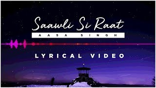 Saawli Si Raat - Aasa Singh | (Lyrical Audio) | Barfi