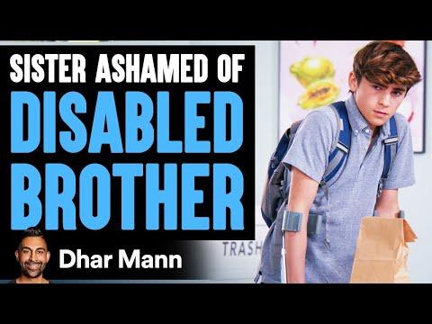 Sister Ashamed Of Her Disabled Brother,