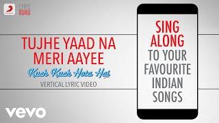 Tujhe Yaad Na Meri Aayee - Kuch Kuch Hota Hai|Official Bollywood Lyrics|Udit|Alka