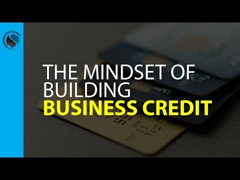 The Mindset of Building Business Credit and Getting Financing