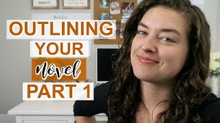 How to Outline Your Novel   Part 1