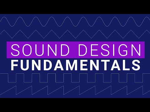 Sound Design and Synth Fundamentals