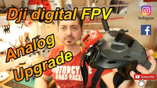 DJI digital FPV Analog Upgrade / Fatshark vs. DJI