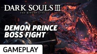 Dark Souls 3: Ringed City DLC - Demon Prince Boss Gameplay