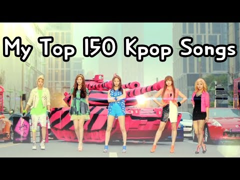 My Top 150 Kpop Songs I Can't Live Without