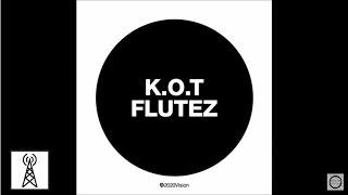 K.O.T - Flutez  (Audiojack remix)