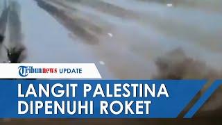 Video Detik-detik Militer Hamas Balas Serangan Israel, Langit Palestina Dipenuhi Rocket