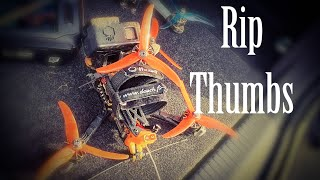 First try Juicy Thumbs???? - FPV Freestyle -
