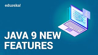 Java 9 New Features | Java Tutorial | What's New in Java 9 | Java 9 Features With Examples | Edureka
