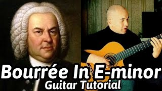 """Classical Guitar Lesson """"Bourrée In E-minor BWV996"""" Bach Guitar Tutorial [Note-By-Note + Free Tabs]"""