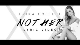 Erika Costell   Not Her (Lyric Video)