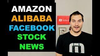 BIG AMAZON, ALIBABA & FACEBOOK NEWS