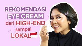 Rekomendasi Eye Cream Lokal & High-End!   Skincare 101