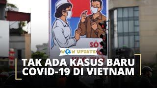 Setelah 22 Hari Bertambah, Pemerintah Vietnam Laporkan Tidak Ada Kasus Baru Covid-19