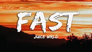 Juice WRLD   Fast (Lyrics) ♪