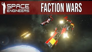SPACE ENGINEERS - Faction Wars [Past Stream]