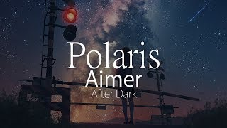 【HD】After Dark - Aimer - Polaris【ENG Sub】