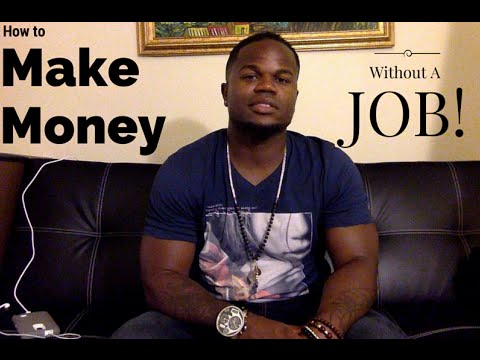 How to Make Money without a Job $200-$400 a day [How to Make Money without a Job]
