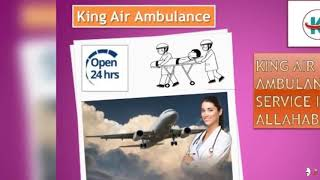 The Complete Solution by King Air Ambulance Services in Allahabad