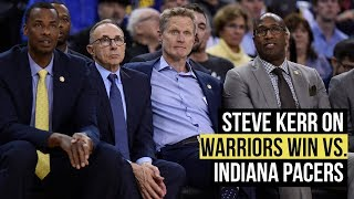 Steve Kerr on Warrior 112-89 win against Indiana Pacers