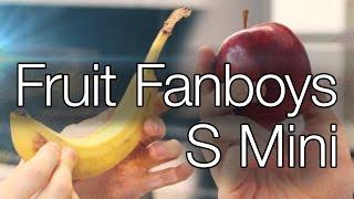 Fruit Fanboys S Mini