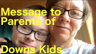 Darlene's Message to Parents of Down Syndrome Children