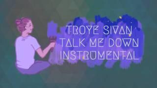 Troye Sivan - TALK ME DOWN ( Official Instrumental )