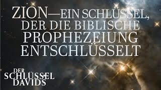 Zion – ein Schlüssel, der die biblische Prophezeiung entschlüsselt