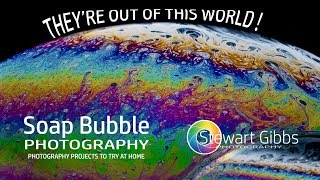 Soap Bubble Photography | Photography Projects to do at Home