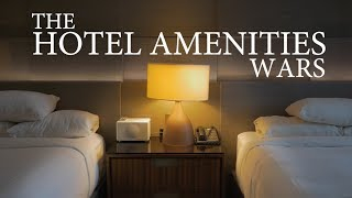 The Hotel Amenities Wars