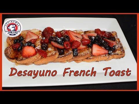 Como Hacer Desayuno Francés De Pan Tostado French Toast