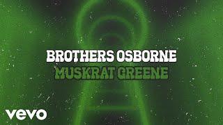 Brothers Osborne Muskrat Greene