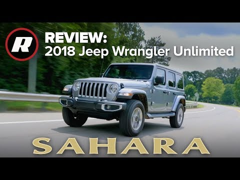 2018 Jeep Wrangler Review: Still goes anywhere, now just more comfortably