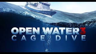 Open Water 3 Cage Dive Official Trailer 2017
