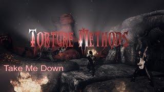 Video Torture Methods - Take Me Down ( official metal video 2016 )