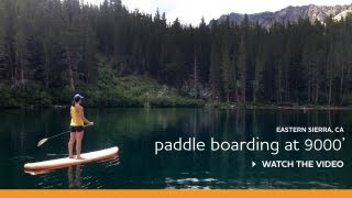 Stand Up Paddle Boarding at 9000′ | Mammoth Lakes, CA