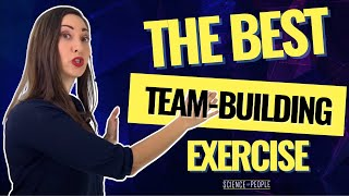 The Single Best Team Building Exercise