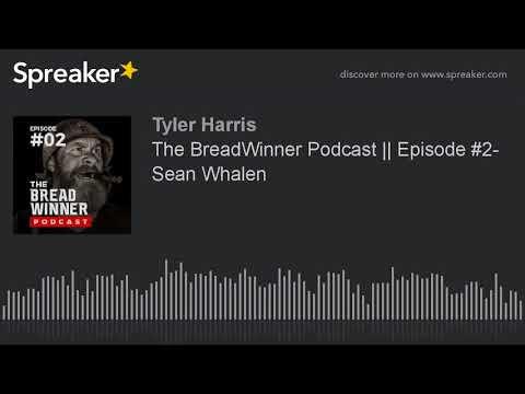 The BreadWinner Podcast || Episode #2- Sean Whalen