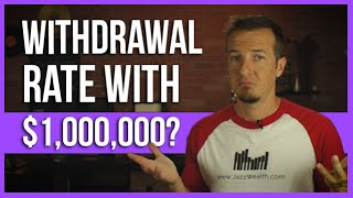 Retirement withdrawal rate with $1 million?