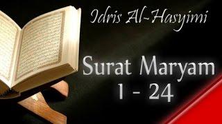 Murottal Al-Qur'an Surat Maryam : 1 - 24 | Qori : Idris Al Hasyimi