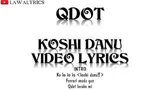 Qdot   Koshi Danu Lyrics