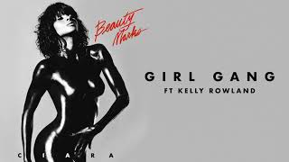 "Ciara   ""Girl Gang"" Ft Kelly Rowland"