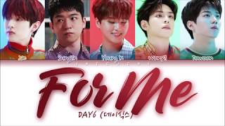 DAY6 (데이식스) - For Me (Color Coded Lyrics Eng/Rom/Han/가사)