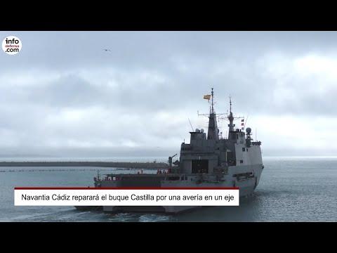 El buque Castilla entrará el 14 de mayo en Navantia Cádiz para reparar la avería en un eje