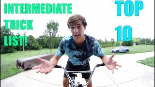 TOP 10 INTERMEDIATE BMX TRICK LIST!