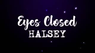 Halsey   Eyes Closed (with Lyrics)