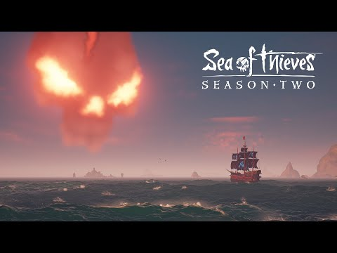 Sea of Thieves : Sea of Thieves Season Two Approaches...