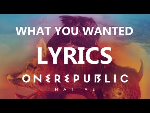 One Republic - What You Wanted - Lyrics Video (Native Album) [HD][HQ]
